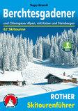 Rother - Skitourenführer Berchtesgadener und Chiemgauer Alpen_