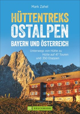 Bruckmann - Hüttentreks Ostalpen - Bayern und Österreich