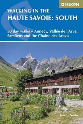 Cicerone - Walking in the Haute Savoie south