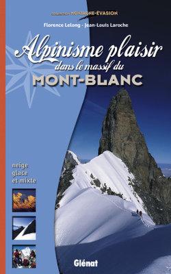 Glenat - Alpinisme plaisir dans le massif du Mont Blanc