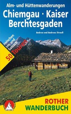 Rother - Alp- und Hüttenwanderungen Chiemgau - Kaiser - Berchtesgaden wb