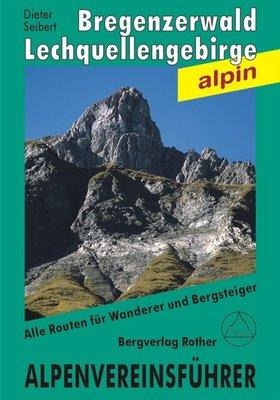 Rother - Alpenvereinsführer Bregenzerwald- und Lechquellengebirge alpin