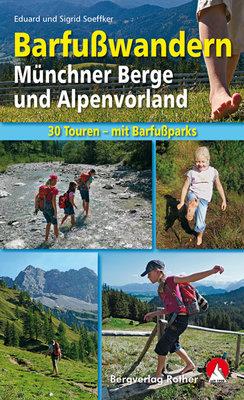 Rother - Barfußwandern Münchner Berge und Alpenvorland wb