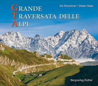 Rother - Bildband GTA Grande Traversata delle Alpi