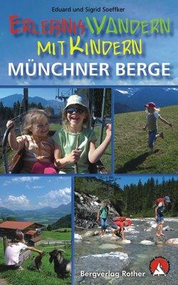 Rother - Erlebniswandern mit Kindern Münchner Berge wb