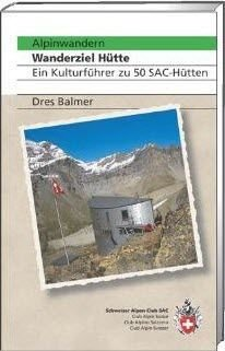SAC - Alpinwandern - Wanderziel Hütte