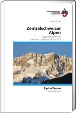 SAC - Auswahlführer Zentralschweizer Alpen