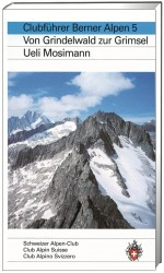 SAC - Berner Alpen 5 - von Grindelwald zur Grimsel