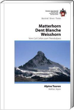 SAC - Walliser Alpen 3 - Matterhorn / Dent Blanche / Weisshorn