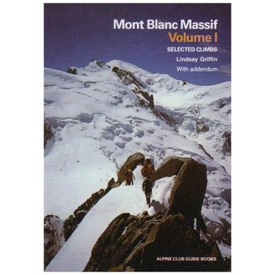 Alpine Club - Mont Blanc Massif Vol. 1