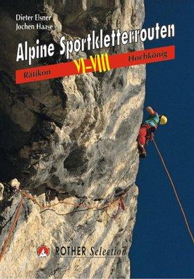 Rother - Alpine Sportkletterrouten Rätikon bis Hochkönig