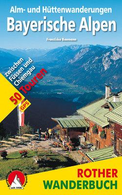 Rother - Alm- und Hüttenwanderungen Bayerische Alpen