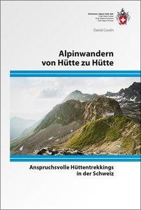 SAC - Alpinwandern von Hütte zu Hütte