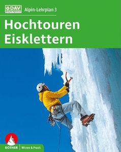 DAV - Alpin-Lehrplan 3: Hochtouren - Eisklettern