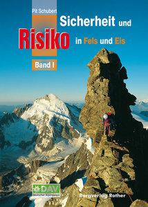 Rother - Sicherheit und Risiko in Fels und Eis Band I