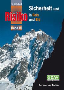Rother - Sicherheit und Risiko in Fels und Eis Band III
