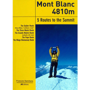 JM Editions - Mont Blanc, Five Routes To The Summit